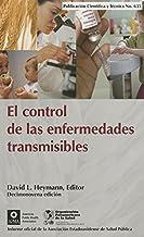 El control de las enfermedades transmisibles / Control of Communicable Diseases Manual (Publicación Científica Y Técnica)