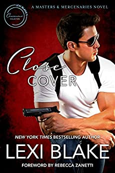 Close Cover: A Masters and Mercenaries Novel (Lexi Blake Crossover Collection Book 1) by [Lexi Blake, Rebecca Zanetti]