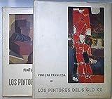 Los Pintores Del Siglo XX De La Escuela De París Pintura Francesa I (Nabis-Fauves-Cu