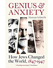 Genius and Anxiety: How Jews Changed the World, 1847-1947