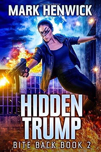 Hidden Trump: An Amber Farrell Novel (Bite Back)