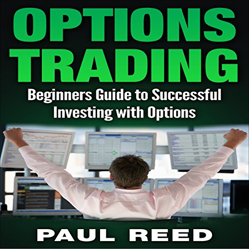 Options Trading: Beginners Guide to Successfully Investing with Options audiobook cover art
