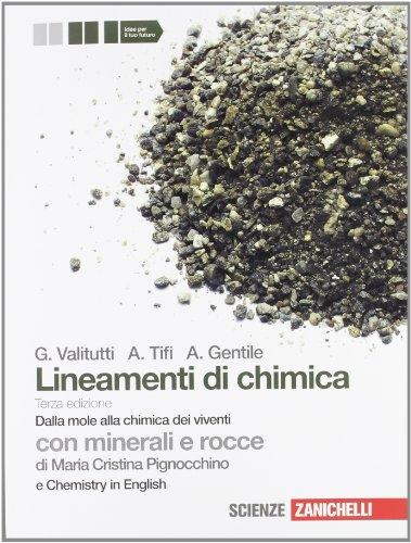 Lineamenti di chimica. Dalla mole alla chimica dei viventi. Con minerali e rocce. Con Chemistry in english. Per le Scuole superiori. Con espansione online