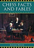 Winter, E: Chess Facts and Fables