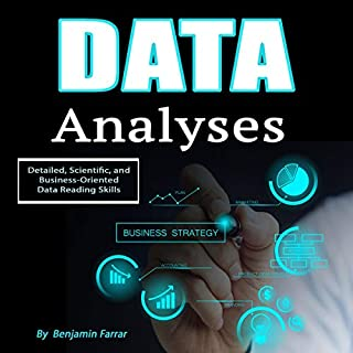 Data Analyses: Detailed, Scientific, and Business-Oriented Data Reading Skills cover art