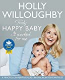 Truly Happy Baby ... It Worked for Me: A practical parenting guide from