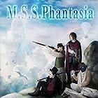 【メーカー特典あり】M.S.S.Phantasia(オリジナルブロマイド付)