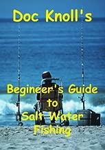 Doc Knoll's Beginner's Guide to Salt Water Fishing