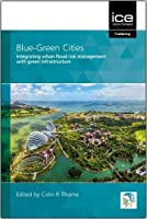 Blue-Green Cities: Integrating Urban Flood Risk Management With Green Infrastructure
