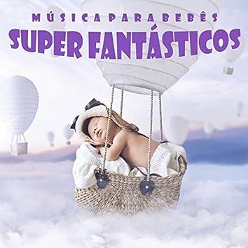 Música para Bebês Super Fantásticos