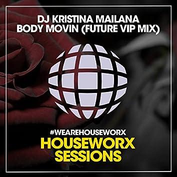 Body Movin (Future Disco VIP Mix)