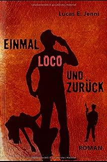Einmal loco und zurück (German Edition)