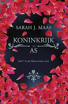 Koninkrijk van as (Glazen troon Book 7) van [Sarah J. Maas, Gerdien Beelen]
