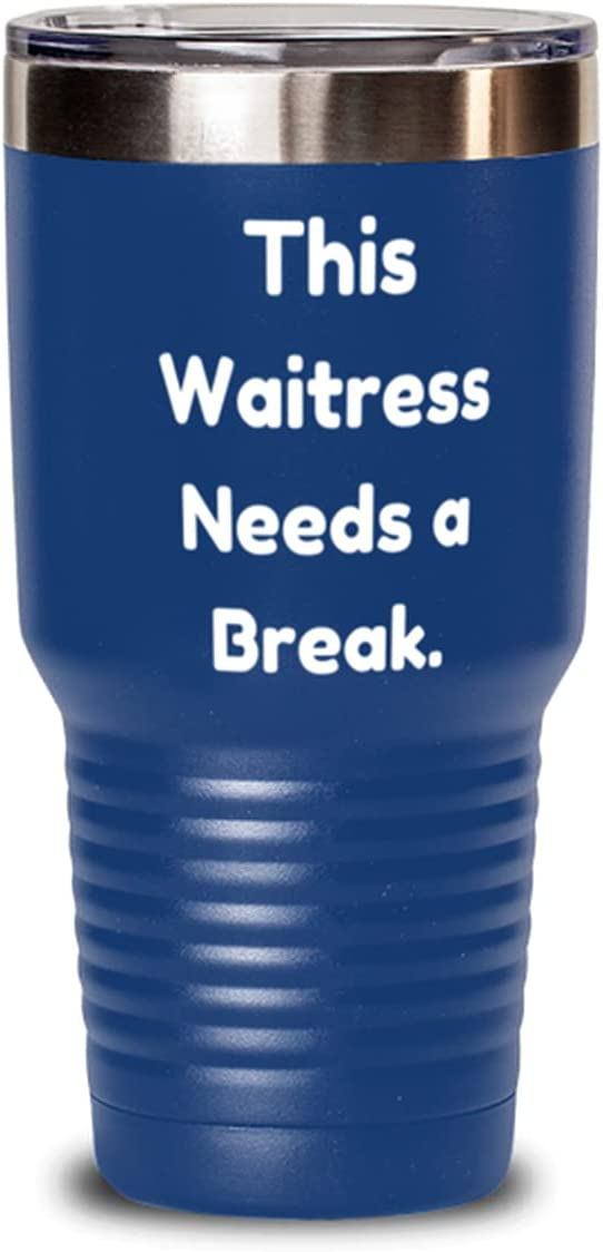Beautiful Waitress Max 81% OFF s This Break 30oz Needs Over item handling a