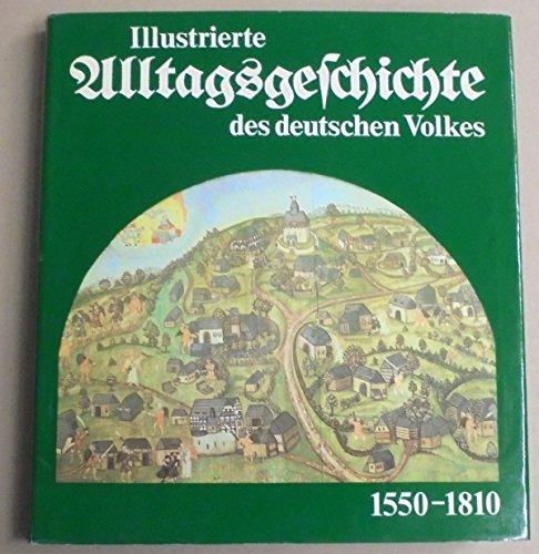 Illustrierte Alltagsgeschichte des deutschen Volkes. 1550-1810.