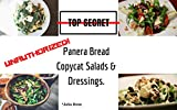 Unauthorized Copycat Panera Bread Salads & Dressings: Current Classics & Forgotten Favorite Salads - Panera Bread Copycat Recipes (Unauthorized Copycat Recipes Book 2)