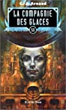 La Compagnie des glaces, tome 12 - Les vagabonds des brumes, la Banquise déchiquetée, Soleil Blême, L'huile des morts