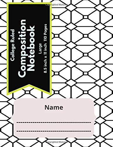 College Ruled Composition Notebook Large 8.5 inch x 11 inch 110 Pages: Primary Composition Notebook| Exercise Notebook| Journal For School| Lined ... 1 Subject| Gift Ideas| Mesh Grid Pattern