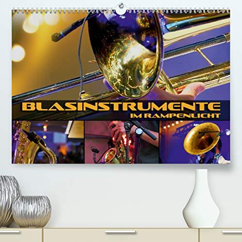 Blasinstrumente im Rampenlicht (Premium, hochwertiger DIN A2 Wandkalender 2021, Kunstdruck in Hochglanz)