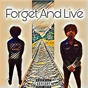 Forget And Live