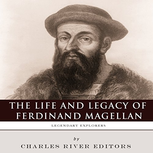 Legendary Explorers: The Life and Legacy of Ferdinand Magellan cover art