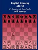 English Opening A10-39: 676 Characteristic Chess Puzzles-Harvey, Bill