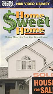 Home Sweet Home-Making Money on Your Most Valuable Asset VHS