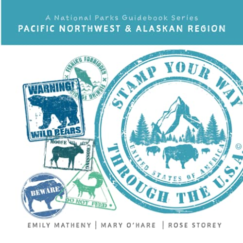 Compare Textbook Prices for Stamp Your Way Through the U.S.A.: A National Parks Guidebook Series: Pacific Northwest  ISBN 9798542723921 by Matheny, Emily,O'Hare, Mary,Storey, Rose