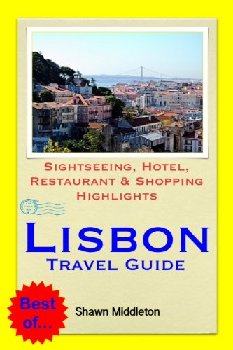 Lisbon, Portugal Travel Guide - Sightseeing, Hotel, Restaurant & Shopping Highlights (Illustrated) (English Edition)