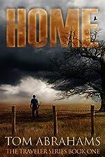 Home: A Post Apocalyptic/Dystopian Adventure (The Traveler Book 1)