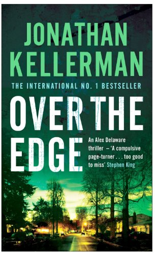 Over the Edge (Alex Delaware series, Book 3): A compulsive psychological thriller...