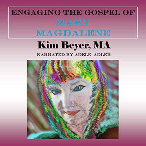 Engaging the Gospel of Mary Magdalene audiobook cover art