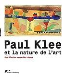 Paul Klee et la nature de l'art - Une dévotion aux petites choses