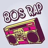 80s Rap [Explicit]