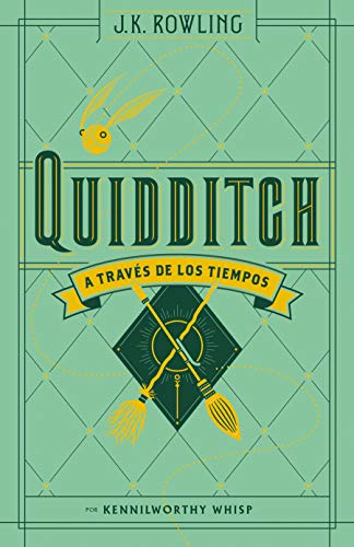 Quidditch a través de los tiempos (Un libro de la biblioteca de Hogwarts)