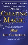 Creating Magic: 10 Common Sense Leadership Strategies from a Life at Disney (English Edition)