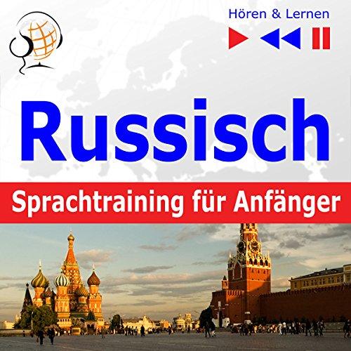 Russisch Sprachtraining für Anfänger: Konversation für Anfänger - 30 Alltagsthemen auf Niveau A1-A2 (Hören & Lernen) audiobook cover art