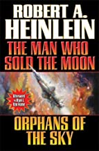 By Robert A. Heinlein - The Man Who Sold the Moon and Orphans of the Sky (BAEN) (Reissue) (2014-12-10) [Mass Market Paperback]