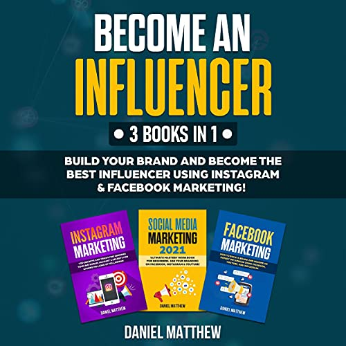 Couverture de Become an Influencer: 3 Books in 1