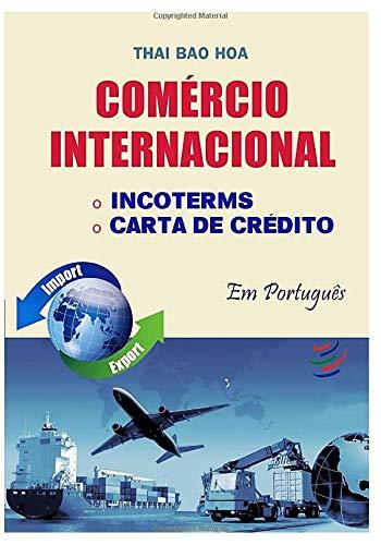 COMÉRCIO INTERNACIONAL: INCOTERMS E CARTA DE CRÉDITO (Versão em Português)