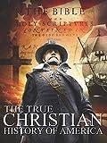 The True Christian History of America