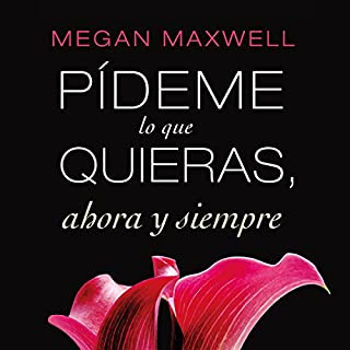 Pídeme lo que quieras, ahora y siempre [Tell Me What You Want]                   By:                                                                                                                                 Megan Maxwell                               Narrated by:                                                                                                                                 Inma Sancho                      Length: 15 hrs and 39 mins     52 ratings     Overall 4.8
