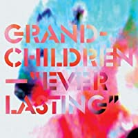 Everlasting by Grandchildren (2010-09-28)