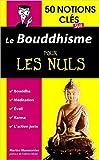 50 notions clés sur le Bouddhisme pour les Nuls de Marine MANOUVRIER ( 9 septembre 2015 ) - First (9 septembre 2015)