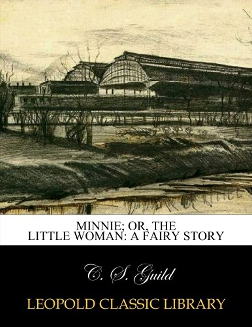 ウェーハ広い空のMinnie; or, The little woman: a fairy story