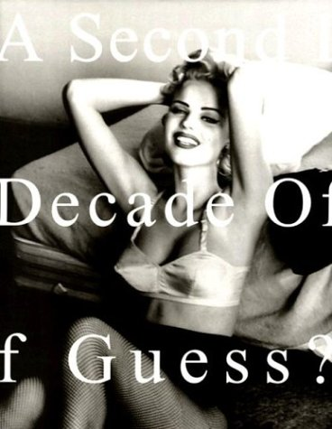 A Second Decade of Guess? Images: 1991 To 2001
