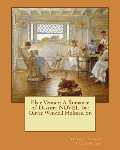 Elsie Venner: A Romance of Destiny. NOVEL  by:  Oliver Wendell Holmes, Sr.