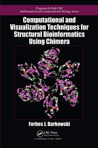 Computational and Visualization Techniques for Structural Bioinformatics Using Chimera (Chapman & Hall/CRC Computational Biology Series Book 56) (English Edition)