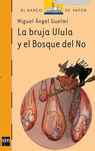 La bruja Ulula y el Bosque del No (El Barco de Vapor Naranja)