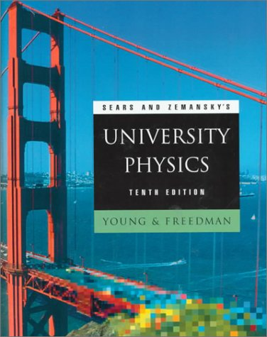 Sears and Zemansky's University Physics (10th Edition)